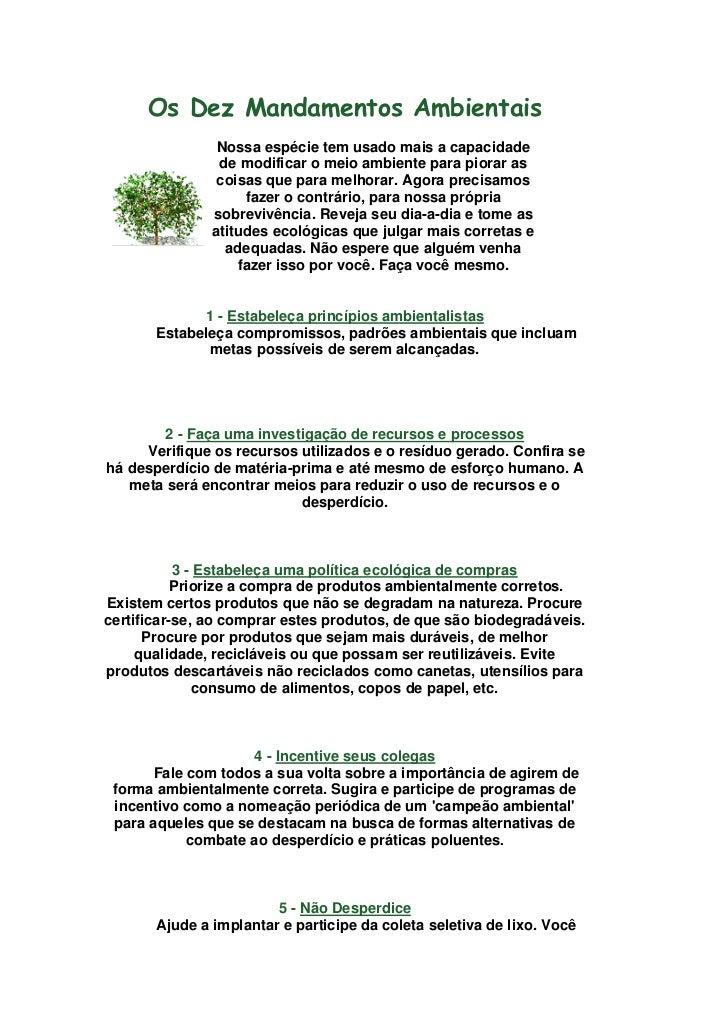 Os Dez Mandamentos Ambientais                Nossa espécie tem usado mais a capacidade                de modificar o meio ...