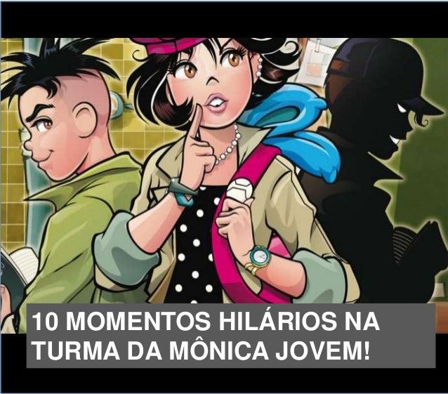 10 MOMENTOS HILÁRIOS NA TURMA DA MÔNICA JOVEM!
