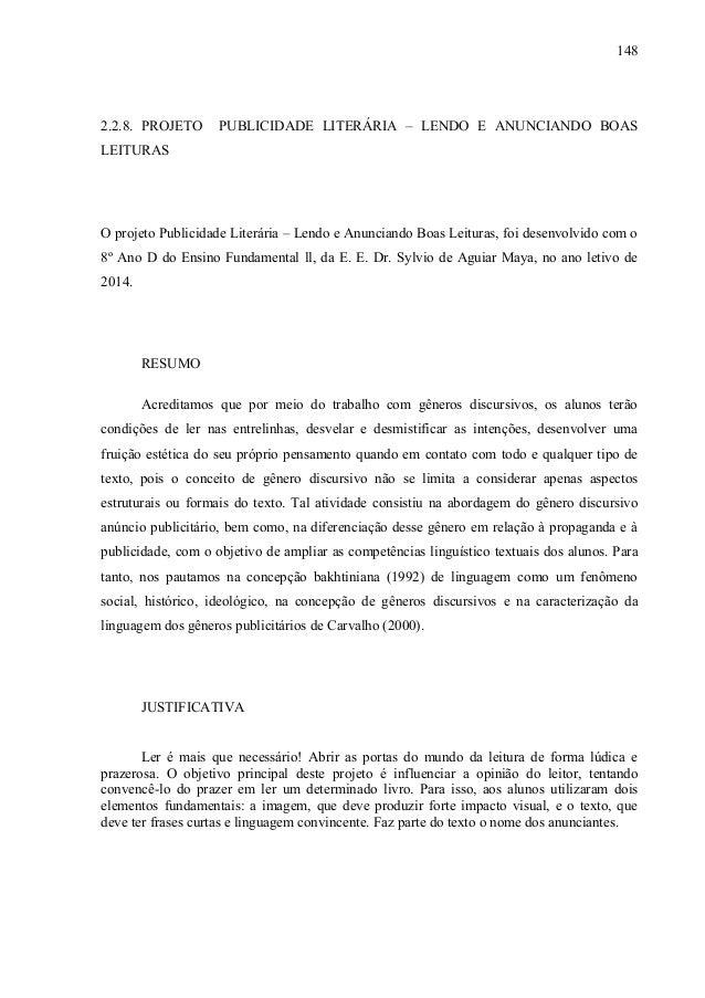2.2.8. PROJETO PUBLICIDADE LITERÁRIA – LENDO E ANUNCIANDO BOAS LEITURAS O projeto Publicidade Literária – Lendo e Anuncian...