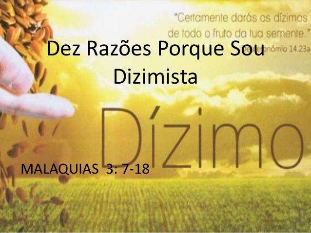 Dez Razões Porque Sou Dizimista MALAQUIAS 3: 7-18