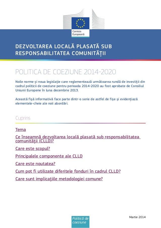 POLITICA DE COEZIUNE 2014-2020 Noile norme și noua legislaţie care reglementează următoarea rundă de investiţii din cadrul...