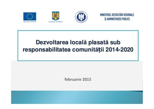 `` `` `` `` `` `` `` `` Dezvoltarea locală plasată subDezvoltarea locală plasată sub responsabilitatea comunităresponsabil...