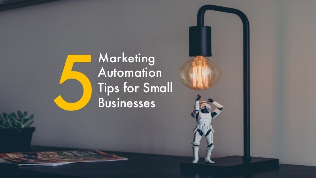 Marketing Automation Tips for Small Businesses5