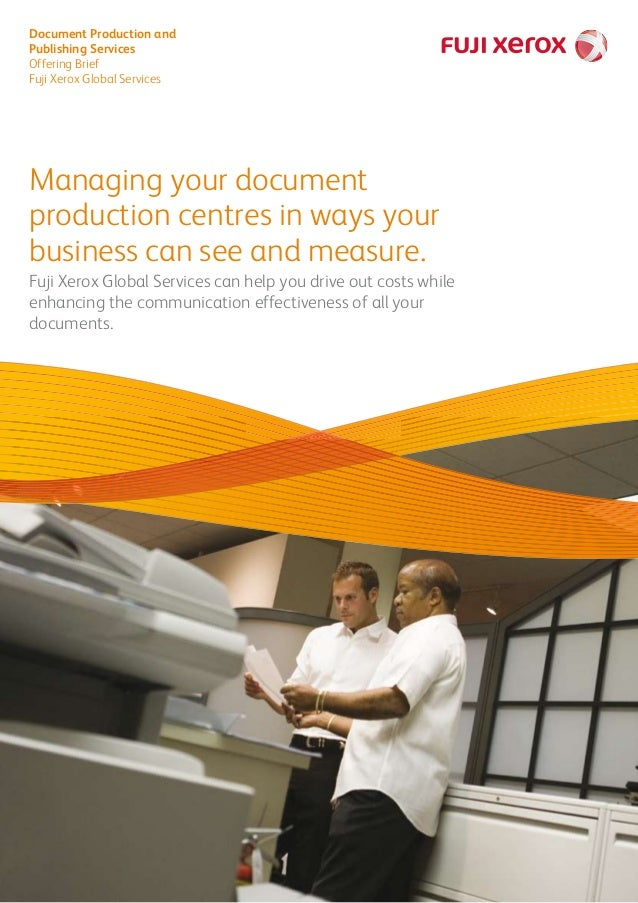 Managing your document production centres in ways your business can see and measure. Fuji Xerox Global Services can help y...