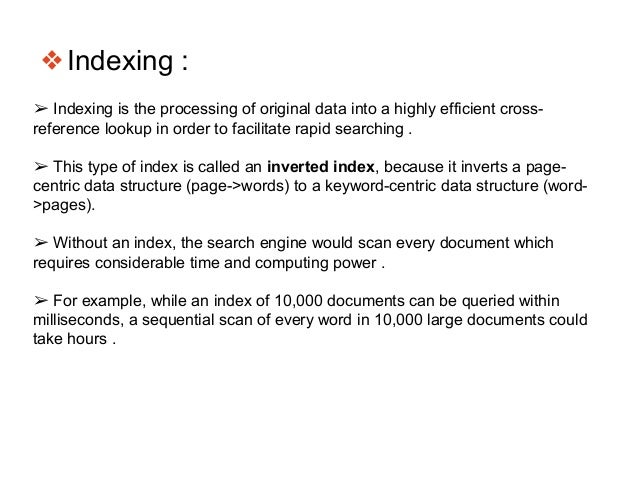 ❖Indexing : ➢ Indexing is the processing of original data into a highly efficient cross- reference lookup in order to faci...