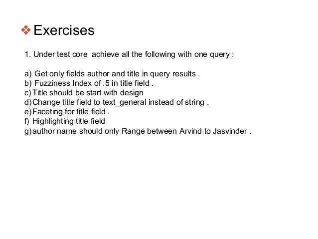 ❖Exercises 1. Under test core achieve all the following with one query : a) Get only fields author and title in query resu...