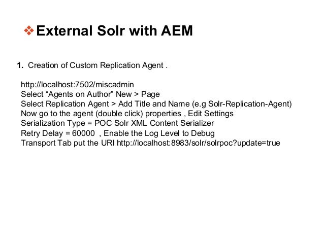 """❖External Solr with AEM 1. Creation of Custom Replication Agent . http://localhost:7502/miscadmin Select """"Agents on Author..."""