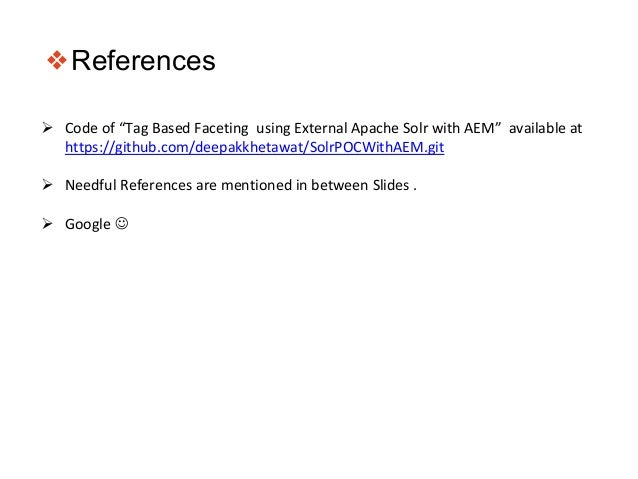 """❖References  Code of """"Tag Based Faceting using External Apache Solr with AEM"""" available at https://github.com/deepakkheta..."""
