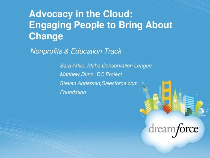 Advocacy in the Cloud:Engaging People to Bring About Change<br />Nonprofits & Education Track<br />Sara Arkle, Idaho Conse...