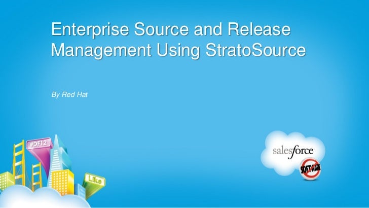 Enterprise Source and ReleaseManagement Using StratoSourceBy Red Hat