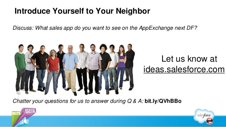 Introduce Yourself to Your NeighborDiscuss: What sales app do you want to see on the AppExchange next DF?                 ...
