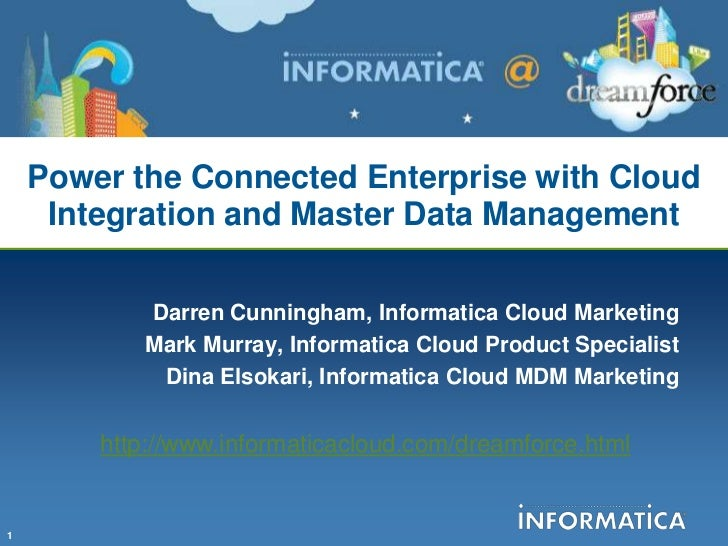 Power the Connected Enterprise with Cloud     Integration and Master Data Management           Darren Cunningham, Informat...