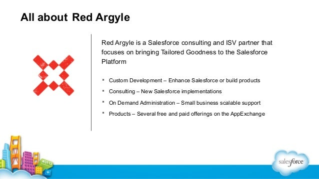 All about Red Argyle Red Argyle is a Salesforce consulting and ISV partner that focuses on bringing Tailored Goodness to t...