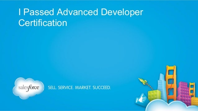 I Passed Advanced Developer Certification