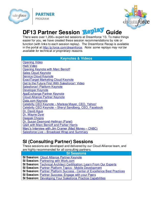 DF13 Partner Session  Guide  There were over 1,200+ expert-led sessions at Dreamforce '13. To make things easier for you, ...
