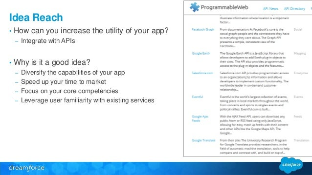 Idea Reach  • How can you increase the utility of your app?  – Integrate with APIs  • Why is it a good idea?  – Diversify ...