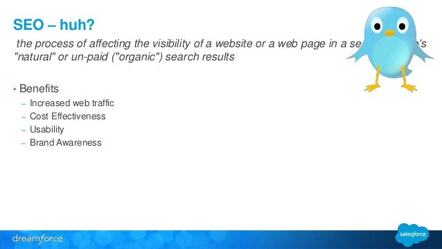 """SEO – huh?  the process of affecting the visibility of a website or a web page in a search engine's  """"natural"""" or un-paid ..."""
