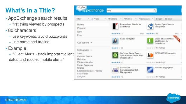 What's in a Title?  • AppExchange search results  – first thing viewed by prospects  • 80 characters  – use keywords, avoi...