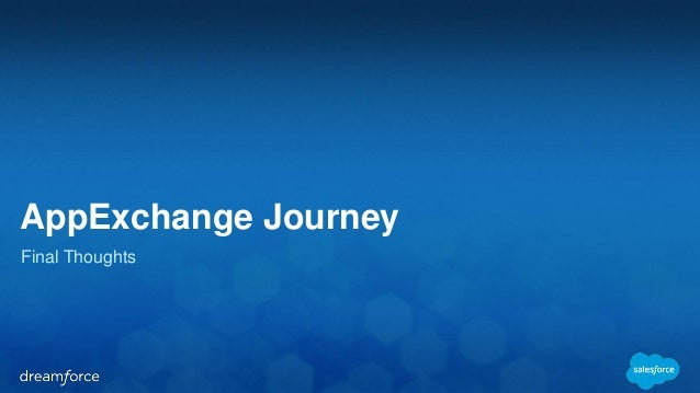 AppExchange Journey  Final Thoughts