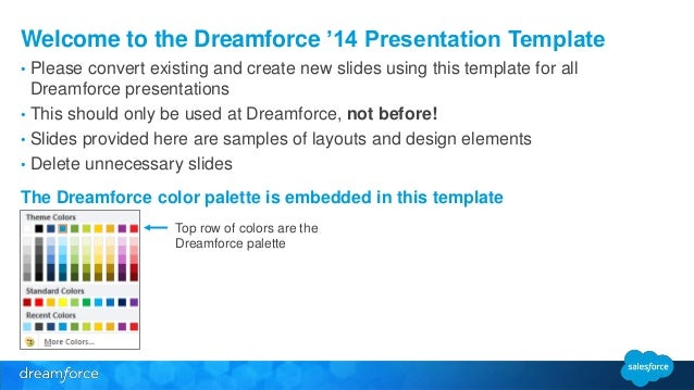 Copying Existing Slides into the Dreamforce Template  • Open Dreamforce template  • Open the existing presentation you wou...