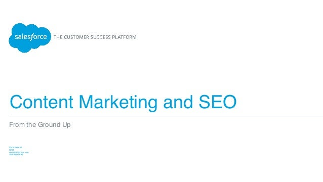 Content Marketing and SEO Chris Bennett CEO chris@97thfloor.com @chrisbennett From the Ground Up