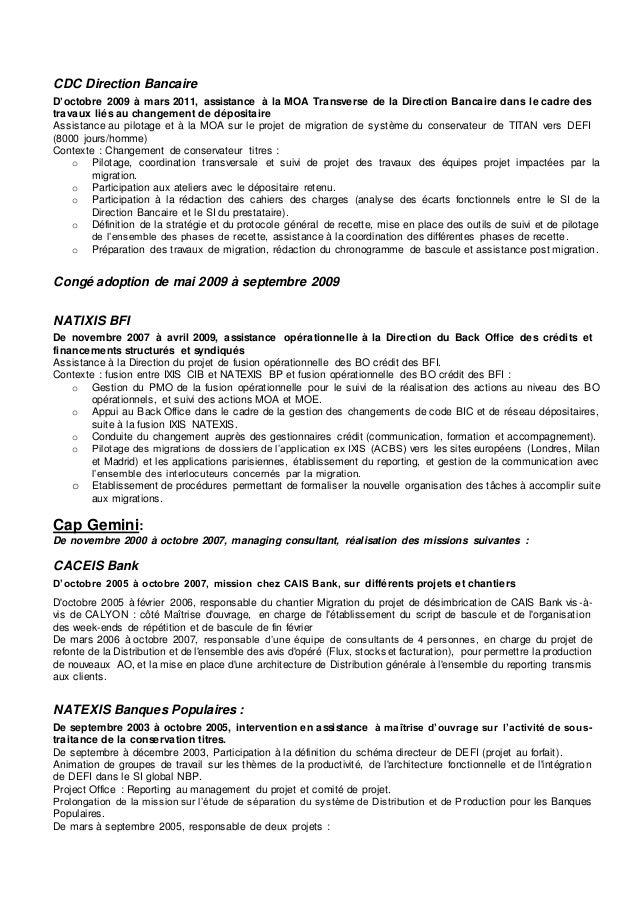 CDC Direction Bancaire D'octobre 2009 à mars 2011, assistance à la MOA Transverse de la Direction Bancaire dans le cadre d...