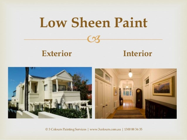 How to choose the correct paint sheen for What sheen for exterior house paint