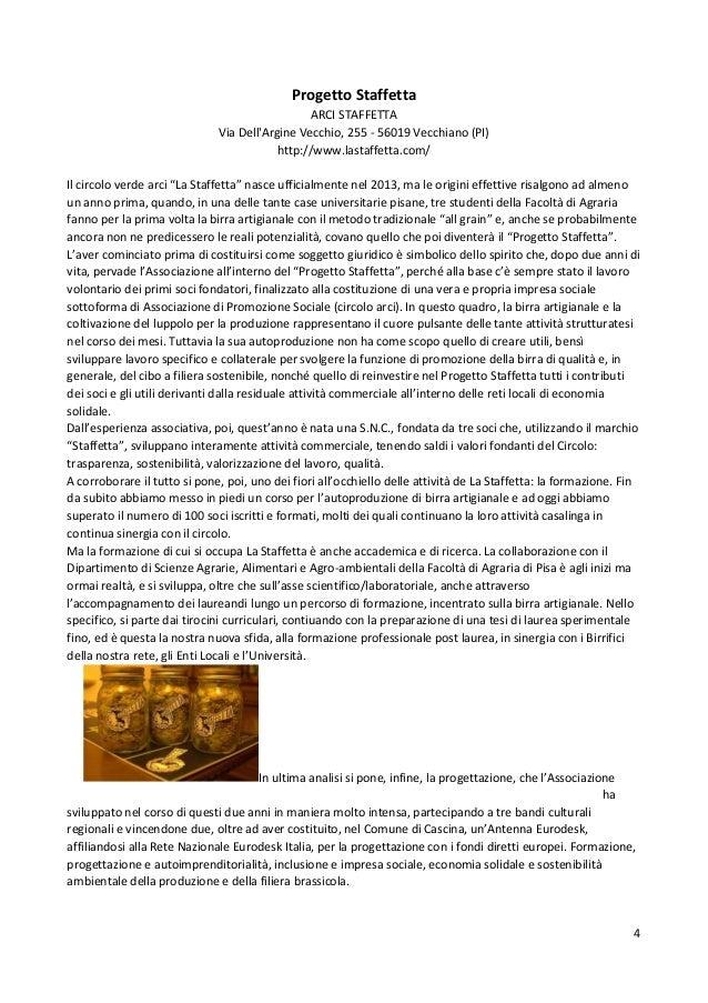 4 Progetto Staffetta ARCI STAFFETTA Via Dell'Argine Vecchio, 255 - 56019 Vecchiano (PI) http://www.lastaffetta.com/ Il cir...