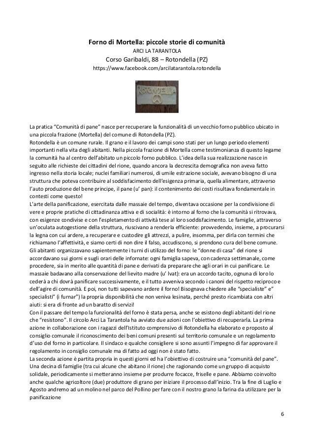 6 Forno di Mortella: piccole storie di comunità ARCI LA TARANTOLA Corso Garibaldi, 88 – Rotondella (PZ) https://www.facebo...
