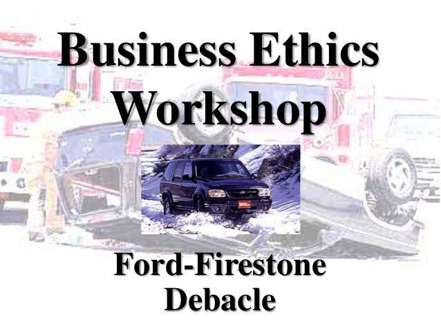 Business Ethics Workshop Ford-Firestone Debacle