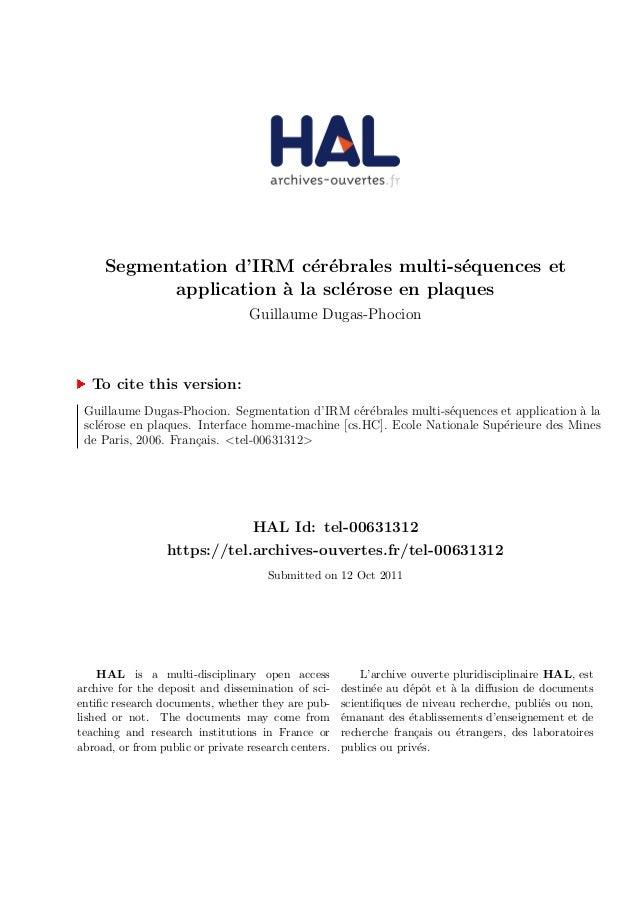Segmentation d'IRM c´er´ebrales multi-s´equences et application `a la scl´erose en plaques Guillaume Dugas-Phocion To cite...