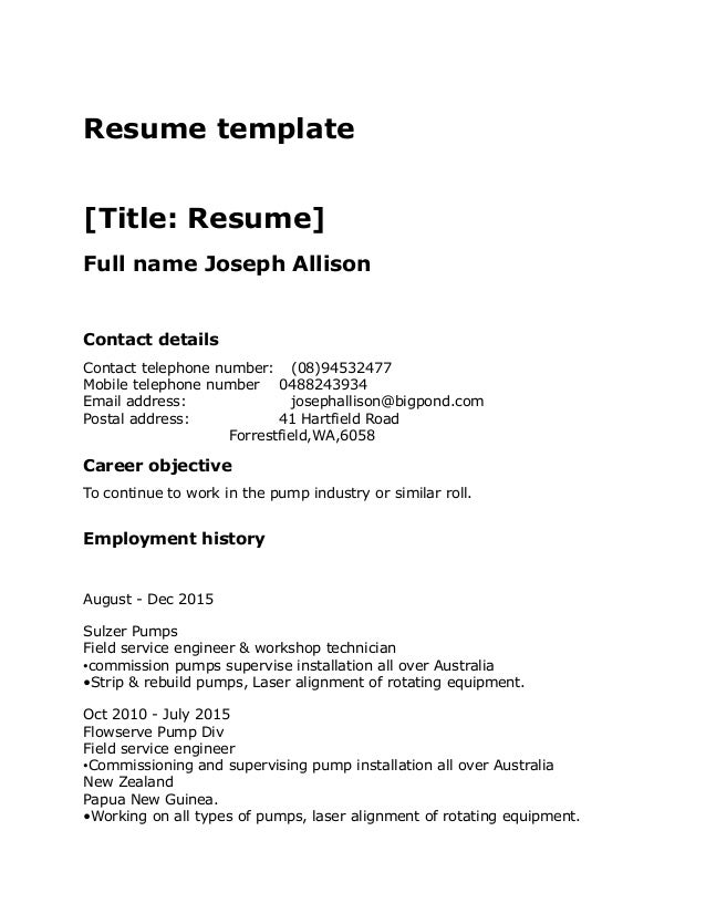 Resume Template [Title: Resume] Full Name Joseph Allison Contact Details  Contact Telephone Number ...  Standard Resume Template