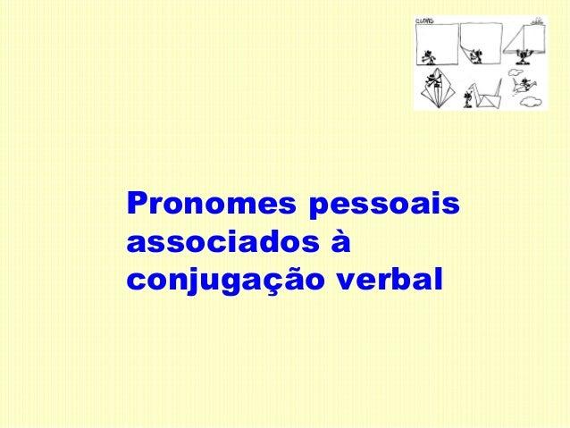 Pronomes pessoais associados à conjugação verbal