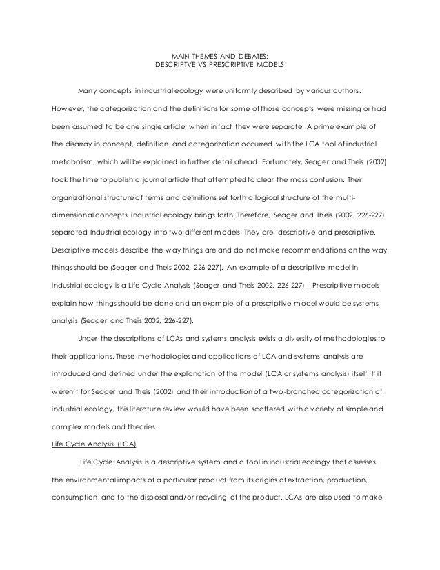 MAIN THEMES AND DEBATES: DESCRIPTVE VS PRESCRIPTIVE MODELS Many concepts in industrial ecology were uniformly described by...