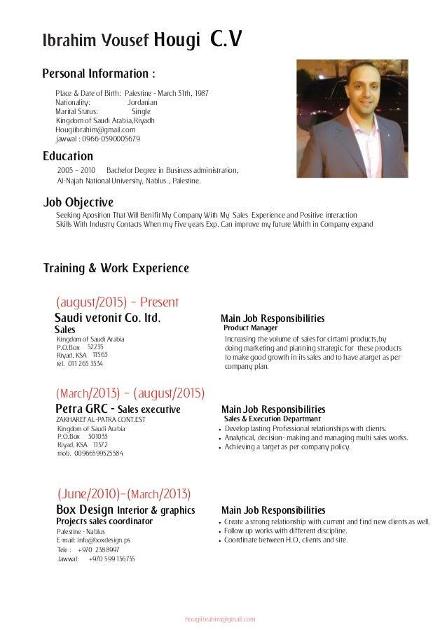 Ibrahim Yousef Hougi C.V Personal Information : Education Job Objective Training & Work Experience 2005 – 2010 Bachelor De...