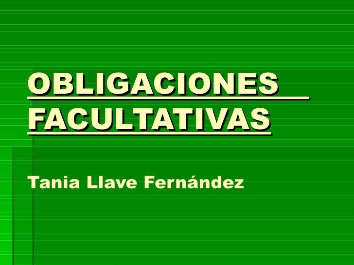OBLIGACIONES  FACULTATIVAS Tania Llave Fernández