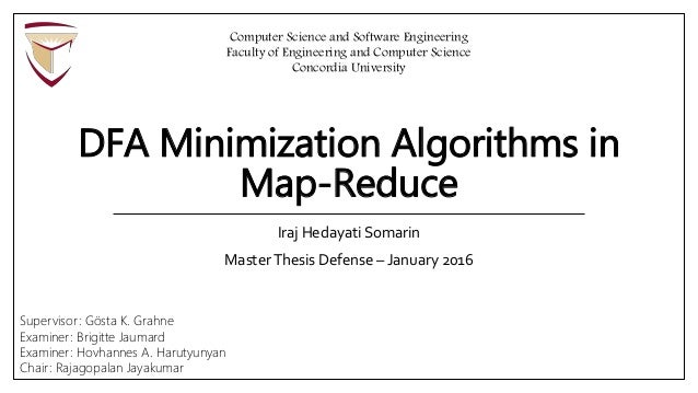 DFA Minimization Algorithms in Map-Reduce Iraj Hedayati Somarin MasterThesis Defense – January 2016 Computer Science and S...