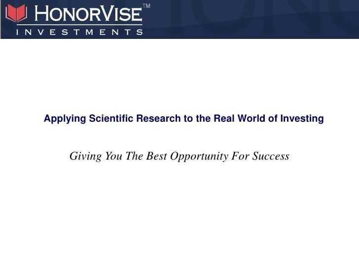 Applying Scientific Research to the Real World of Investing        Giving You The Best Opportunity For Success