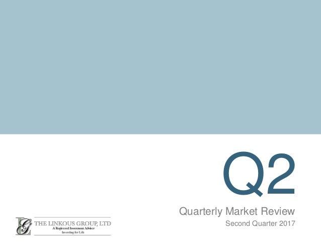 Q2Quarterly Market Review Second Quarter 2017