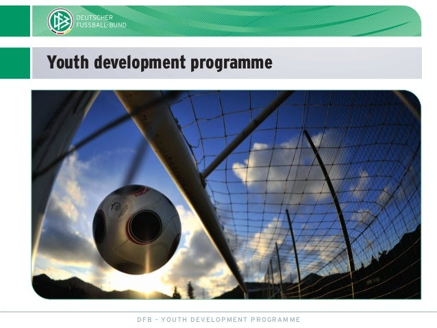 Youth development programme DFB - YOUTH DEVELOPMENT PROGRAMME