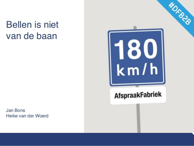 Bellen is niet  van de baan       Jan Bons Heike van der Woerd