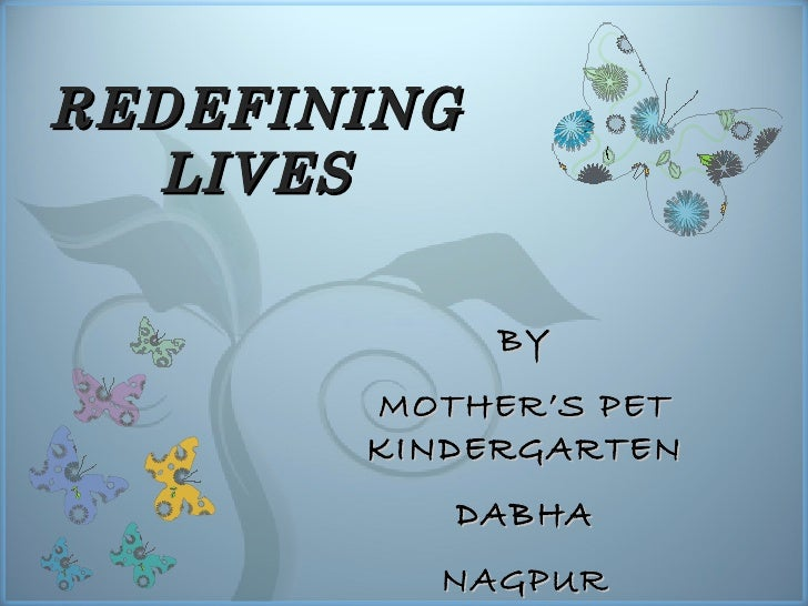 REDEFINING LIVES BY MOTHER'S PET KINDERGARTEN DABHA NAGPUR