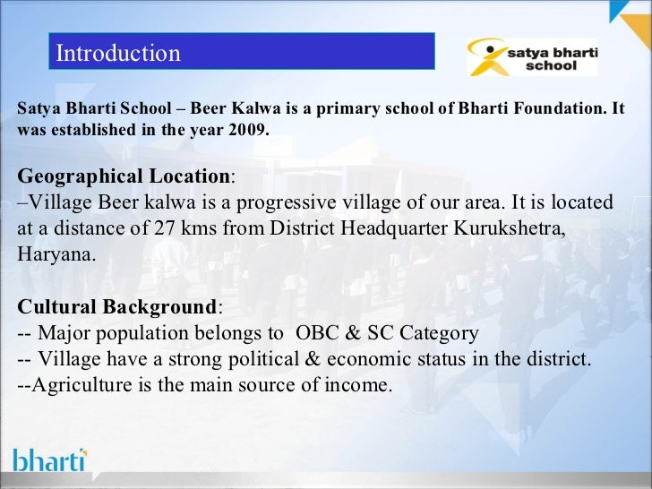 IntroductionSatya Bharti School – Beer Kalwa is a primary school of Bharti Foundation. Itwas established in the year 2009....