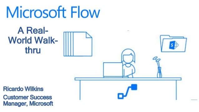 A Real- World Walk- thru Ricardo Wilkins Customer Success Manager, Microsoft