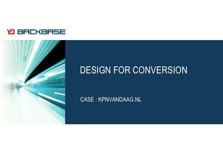 DESIGN FOR CONVERSION CASE : KPNVANDAAG.NL