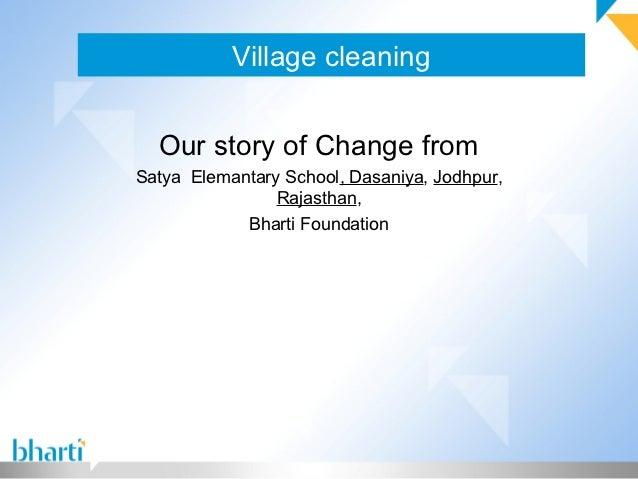 Village cleaning  Our story of Change fromSatya Elemantary School, Dasaniya, Jodhpur,                Rajasthan,           ...