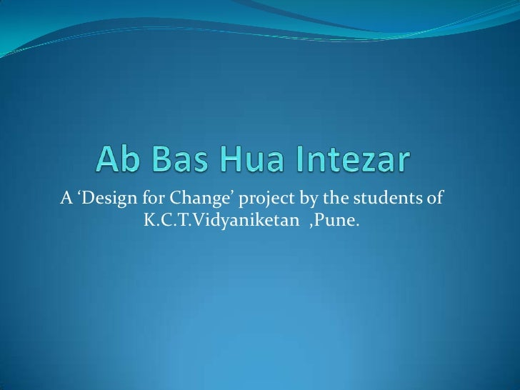 A 'Design for Change' project by the students of          K.C.T.Vidyaniketan ,Pune.