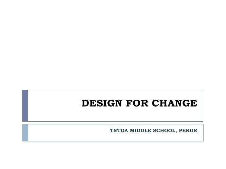 DESIGN FOR CHANGE<br />TNTDA MIDDLE SCHOOL, PERUR<br />
