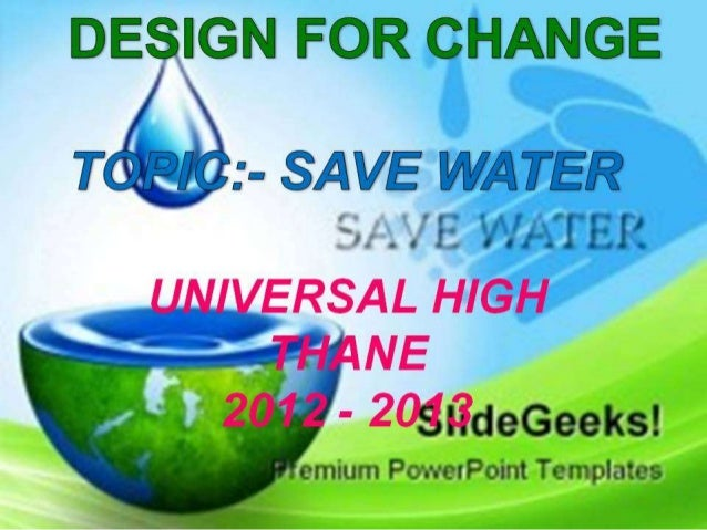 IND-2012-293 Universal High, -Save Water