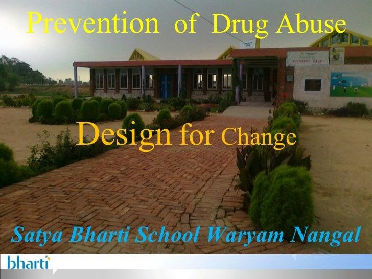 Prevention of Drug Abuse      Design for ChangeSatya Bharti School Waryam Nangal